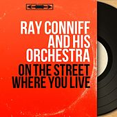 On the Street Where You Live (Mono Version) by Ray Conniff