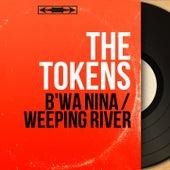 B'wa Nina / Weeping River (Mono Version) by The Tokens