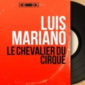 Le chevalier du cirque (Mono Version) von Luis Mariano
