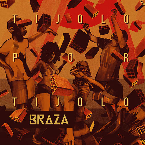 Tijolo por Tijolo by Braza