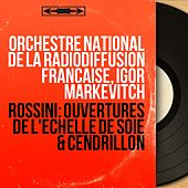 Rossini: Ouvertures de L'échelle de soie & Cendrillon (Mono Version) by Igor Markevitch