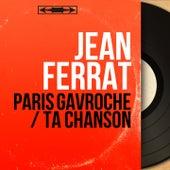 Paris gavroche / Ta chanson (Mono Version) de Jean Ferrat