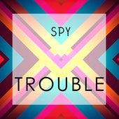 Trouble by Spy