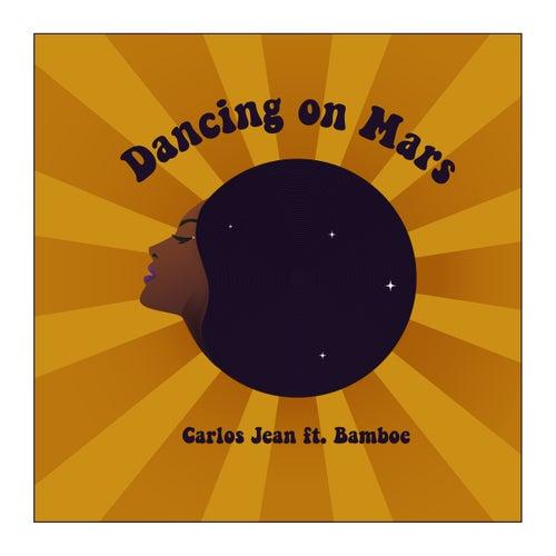 Dancing on Mars by Carlos Jean