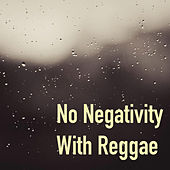 No Negativity With Reggae by Various Artists