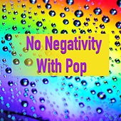 No Negativity With Pop de Various Artists