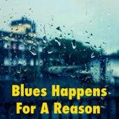 Blues Happens For A Reason de Various Artists