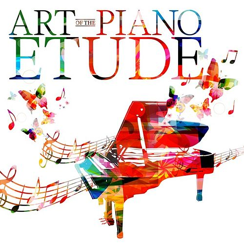 Art of the Piano Etude by Various Artists