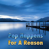 Pop Happens For A Reason by Various Artists