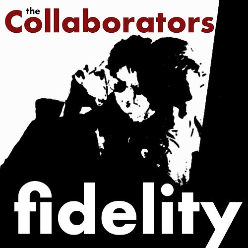 Fidelity by The Collaborators