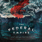 What Are We Fighting For di The Federal Empire