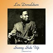 Sunny Side Up (Remastered 2017) by Lou Donaldson