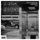 Deep House Choices, Vol. 10 de Various Artists