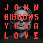 Your Love by John Gibbons