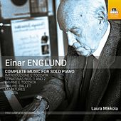 Englund: Complete Music for Solo Piano by Laura Mikkola