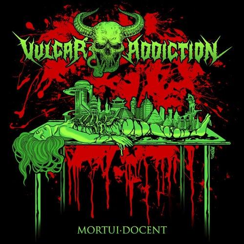 Mortui · Docent by Vulgar Addiction