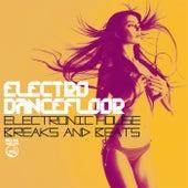 Electro Dancefloor (Electronic House Breaks & Beats) by Various Artists