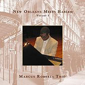 New Orleans Meets Harlem, Vol. I by Marcus Roberts Trio