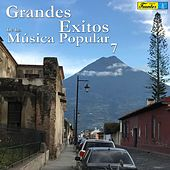Grandes Éxitos de la Música Popular 7 by Various Artists