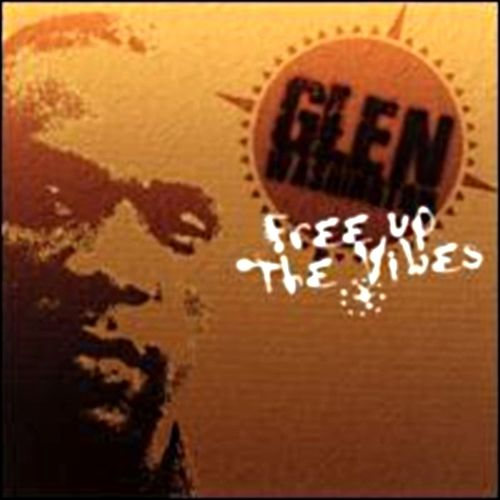 Free Up the Vibes Re-Issue by Glen Washington