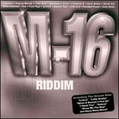 M-16 Riddim von Various Artists