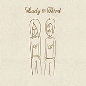 Lady & Bird by Lady & Bird