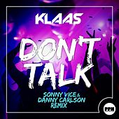 Don't Talk (Sonny Vice & Danny Carlson Remix) by Klaas