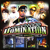 Worldwide Domination Vol. Iii: the Union by Various Artists