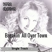 Breakin' All over Town by Verna Charlton
