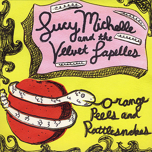 Orange Peels & Rattlesnakes by Lucy Michelle