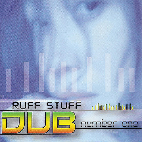 Ruff Stuff Dub Number One by Various Artists