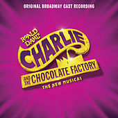 Charlie and the Chocolate Factory (Original Broadway Cast Recording) by Various Artists
