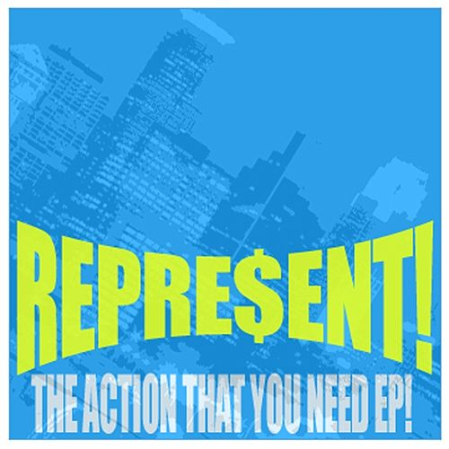 The Action That You Need EP by Represent