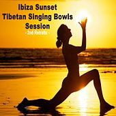 Ibiza Sunset Tibetan Singing Bowl Sessions (2nd Retraite, 5 Hours) - Wipe out All Negativity Inside You by Tibetan Singing Bowls