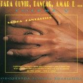 Para Ouvir, Dançar, Amar E... Vol. V: Samba Fantástico by Orquestra Sonora Brasileira