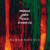 Meus Pés nos Areais by Renan do Vale
