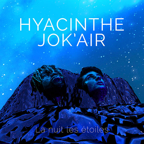 La nuit des étoiles (feat. Jok'Air) - Single by Hyacinthe