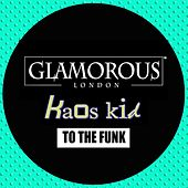 To The Funk by Kaos Kid