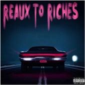 Reaux to Riches by Reaux