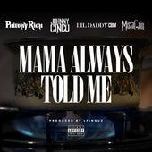 Mama Always Told Me (feat. Johnny Cinco, Lil Daddy CBM, Mista Cain) von Philthy Rich