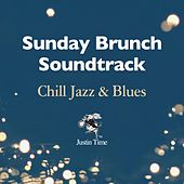 Sunday Brunch Soundtrack: Chill Jazz & Blues di Various Artists