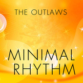Minimal Rhythm by The Outlaws