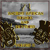 Ancient African Sounds and Rhythms, Vol. 8 di Various Artists