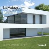 La Maison Minimal, Vol. 2 - Finest Minimal Tunes de Various Artists