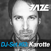 Faze DJ Set #63: Karotte de Various Artists