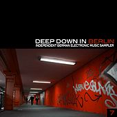 Deep Down in Berlin 7 - Independent German Electronic Music Sampler by Various Artists