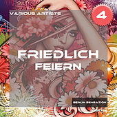 Friedlich feiern, Vol. 4 (The Deep House & Tech House Collection) by Various Artists