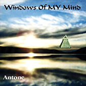 Windows of My Mind von Antone