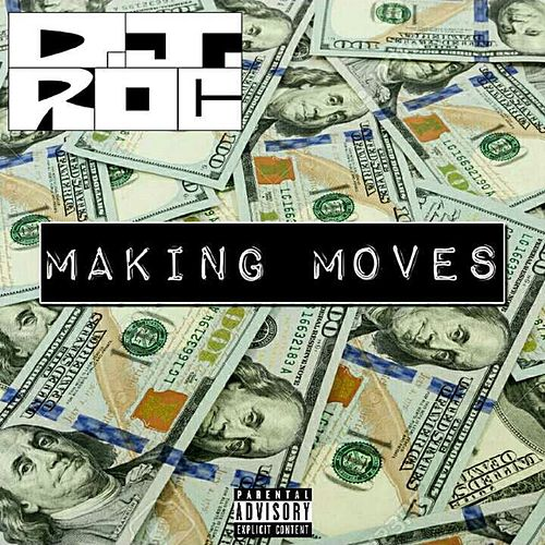 Making Moves by DJ Roc