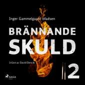 Brännande skuld: Avsnitt 2 (oförkortat) von Inger Gammelgaard Madsen